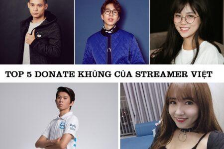 top 5 donate khung cua streamer viet khi live stream